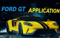 Ford GT Application – My Top 6 Reasons