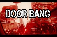 Door Banger – Stop Hitting My Door